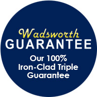 Wadsworth Guarantee - Our 100% Iron-Clad Triple Guarantee